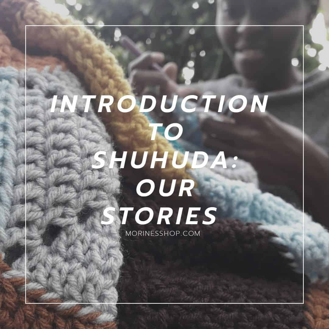 Shuhuda: Our Stories. A new segment on Morine's Shop Blog about African makers.
