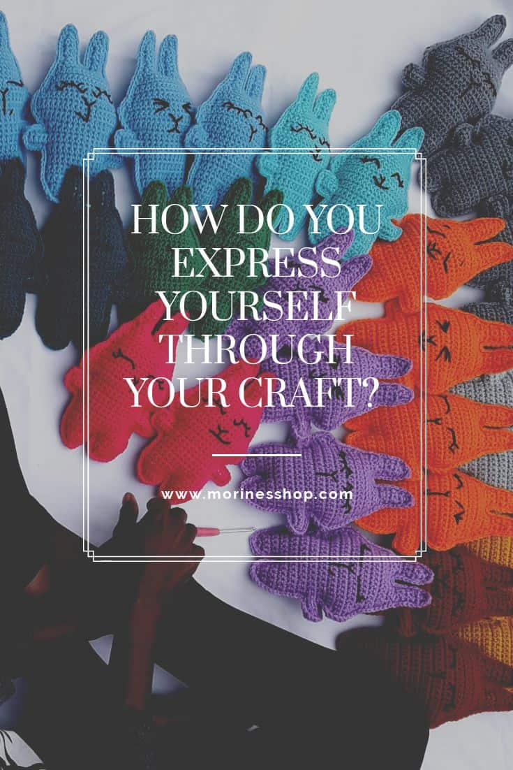 How do you express yourself through your craft? What I've learned about the designing & the making process. Written by Morine of Morine's Shop.