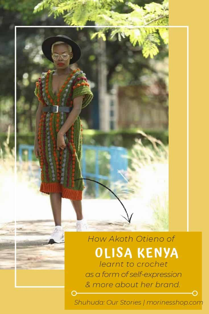Meet Akoth Otieno of Olisa Kenya, a knitwear brand that caters for women who care about individuality and originality. #Shuhuda_OurStories #OlisaKenya #CrochetFashion #SustainableFashion #Sustainable