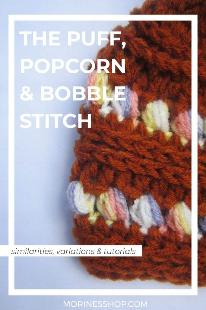 A post on all you need to know about the bobble stitch as well as the puff and popcorn stitches. Includes variations of all these stitches. #BobbleStitch #PopcornStitch #PuffStitch #CrochetStitch #StitchTutorial